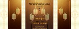 Maryam Islamic Center Youth Iftar @ Maryam Islamic Center   Sugar Land   Texas   United States